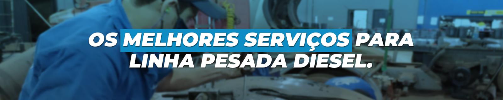 Os melhores serviços para linha diesel pesada